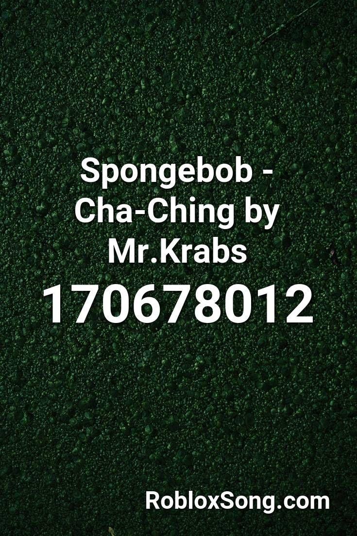 Spongebob Cha Ching By Mr Krabs Roblox Id Roblox Music Codes Roblox Spongebob Music