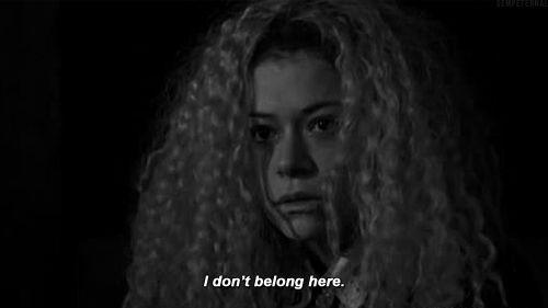 I don't belong anywhere.
