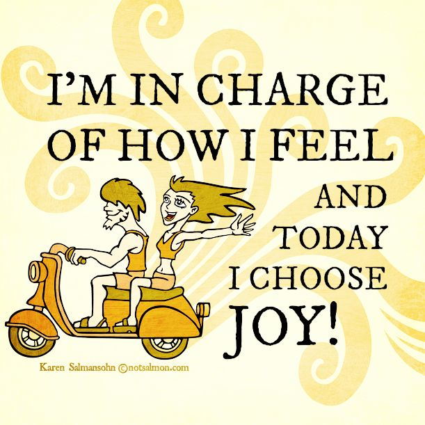 Iu0027m In Charge Of How I Feel And Today I Choose Joy! # · Interesting  QuotesAwesome QuotesInspiring QuotesInspirational ThoughtsQuotes ...