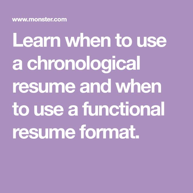 Learn when to use a chronological resume and when to use a functional resume format.