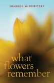 Teacher resources for WHAT FLOWERS REMEMBER