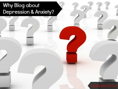 My Black Mind | Why Blog About Depression & Anxiety?