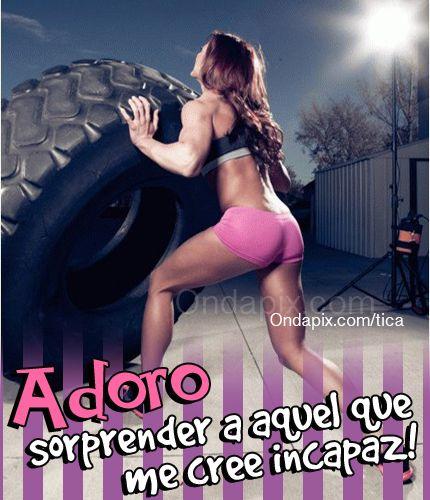 adoro sorprender a aquel que me cree incapaz #frases #actitud #fitness #fuerza #positivos