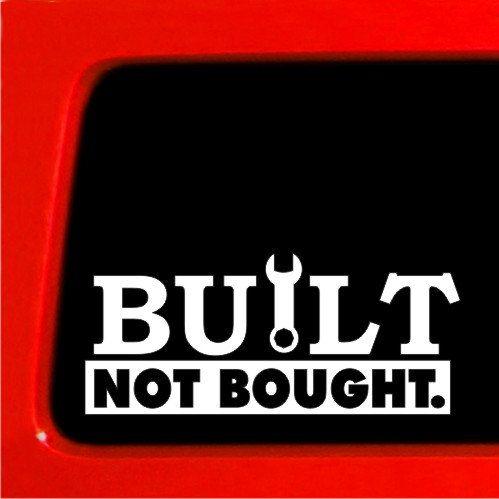 BUILT NOT BOUGHT - Sticker vinyl Decal car truck 4x4 drift import racing sticker die cut decal by StickerWarehouse on Etsy