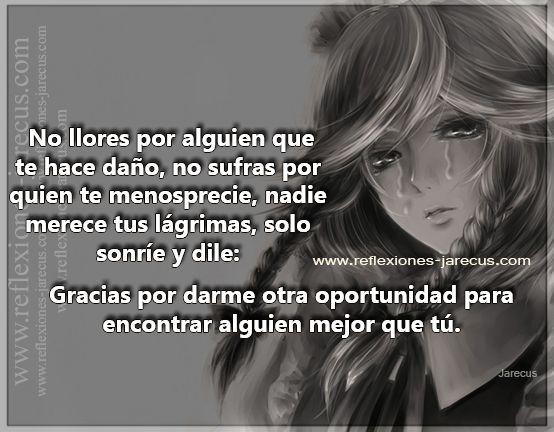 No llores por alguien que te hace daño