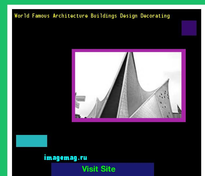 World Famous Architecture Buildings Design Decorating 085259 - The Best Image Search