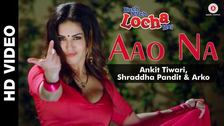 Aao Na | Kuch Kuch Locha Hai | Sunny Leone & Ram Kapoor | Ankit Tiwari, ...