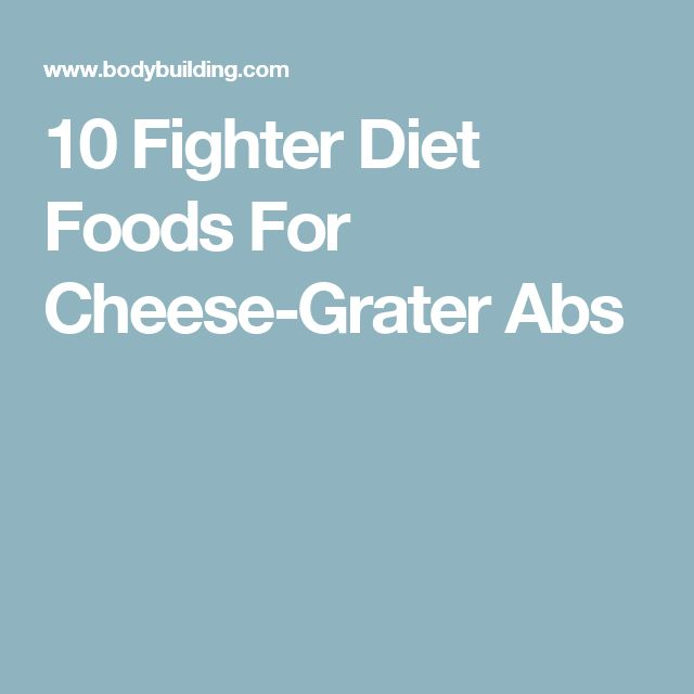 10 Fighter Diet Foods For Cheese-Grater Abs