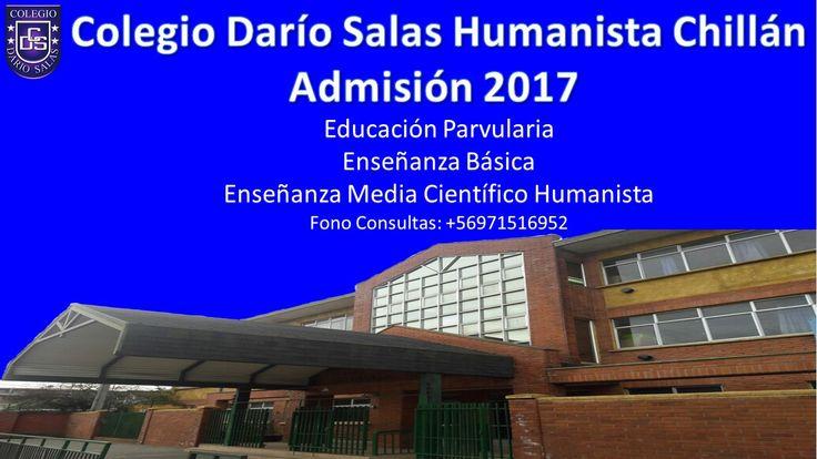 Colegio Darío Salas Humanista Chillán, abre su proceso de admisión para el año 2017. Consultas al fono +56971516952 o en nuestra sede ubicada en Av. Padre Alberto Hurtado 872. #CDSHumanistaChillán #CDSChillán