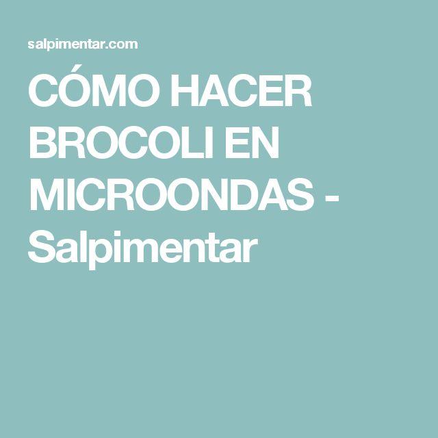 CÓMO HACER BROCOLI EN MICROONDAS - Salpimentar