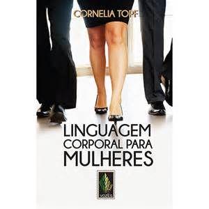 Dica de leitura: Linguagem Corporal Para Mulheres