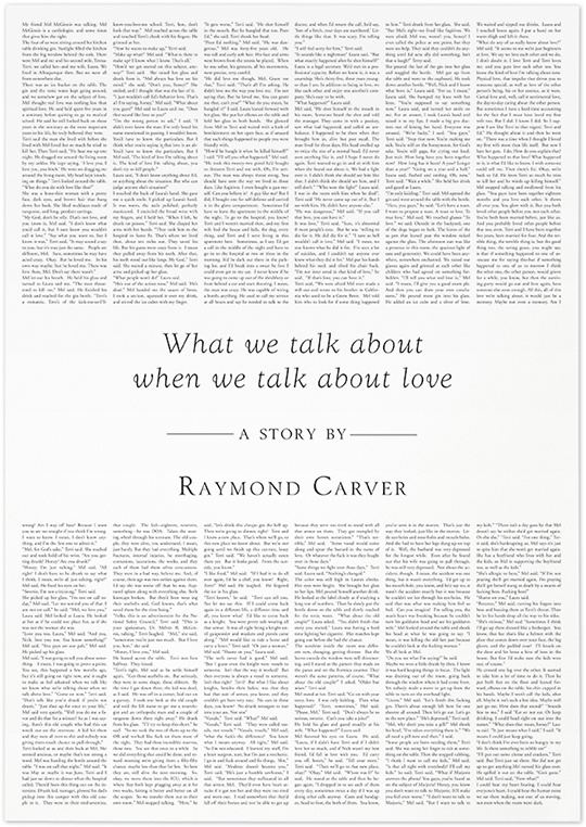 a literary analysis of what we talk about when we talk about love by raymond carver This essay explores the short story what we talk about when we talk about love, by raymond carver, providing a plot synopsis and analysis of the work.