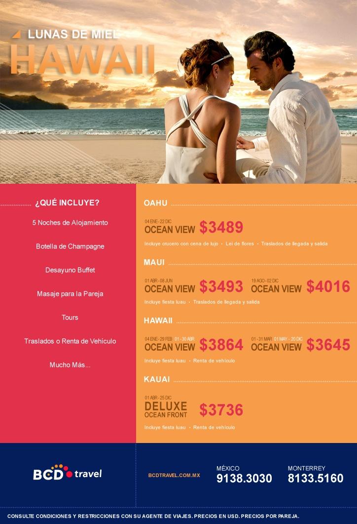 Maravillosa luna de miel en Hawaii, disfrutando de alojamiento, botella de champagne, desayuno buffet, masaje, tours y más. Para más información comunícate a nuestras sucursales, en México al 9138.3030 y en Monterrey al 8133.5160