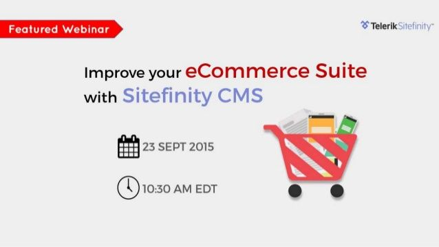 With changing technology, the question is not whether you should integrate the two, but how this integration should take place so that your business can reap in as many benefits as possible.  This webinar will discuss e-commerce integration with one of the top CMS platforms—Sitefinity. Find out how exactly Sitefinity CMS can play a major role in powering up your e-commerce suite, and how together, the two can change the way you do business on the World Wide Web. To learn more; register…