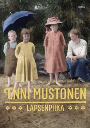 Enni Mustonen: Lapsenpiika
