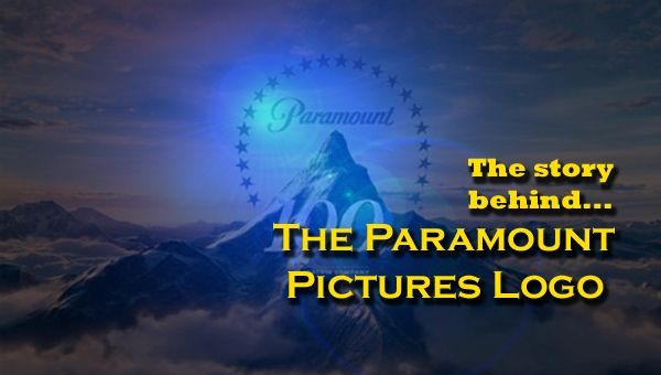 The Story Behind... the Paramount Pictures Logo