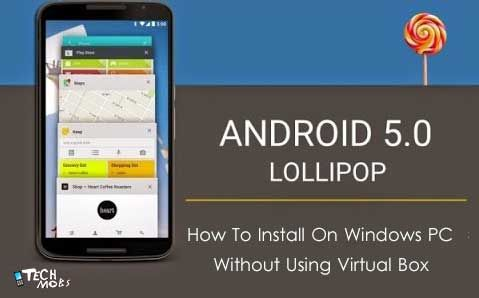 How To install #AndroidLollipop On Windows #PC Without Virtual box [Guide]