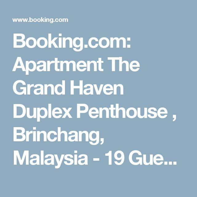 Booking.com: Apartment The Grand Haven Duplex Penthouse , Brinchang, Malaysia  - 19 Guest reviews . Book your hotel now!