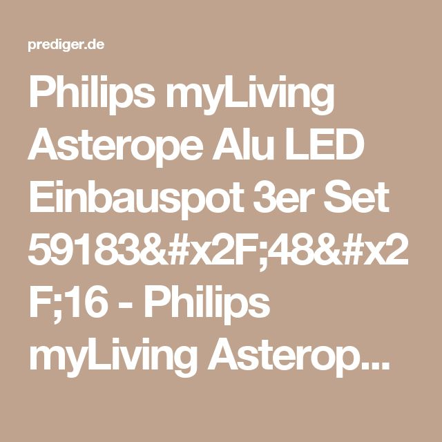 Fresh Philips myLiving Asterope Alu LED Einbauspot er Set Philips myLiving