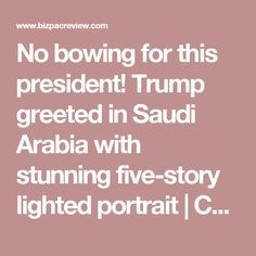 No bowing for this president! Trump greeted in Saudi Arabia with stunning five-story lighted portrait | Conservative News Today