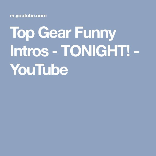 Top Gear Funny Intros - TONIGHT! - YouTube