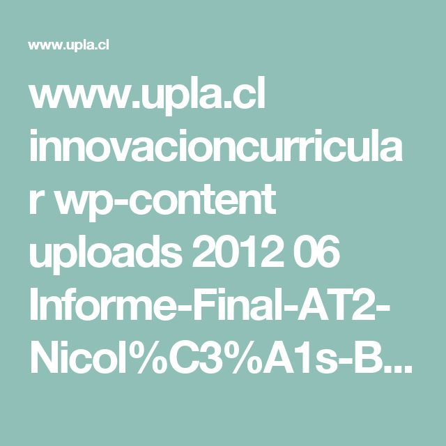 www.upla.cl innovacioncurricular wp-content uploads 2012 06 Informe-Final-AT2-Nicol%C3%A1s-Bonnefoy.pdf