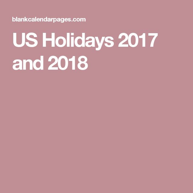 US Holidays 2017 and 2018