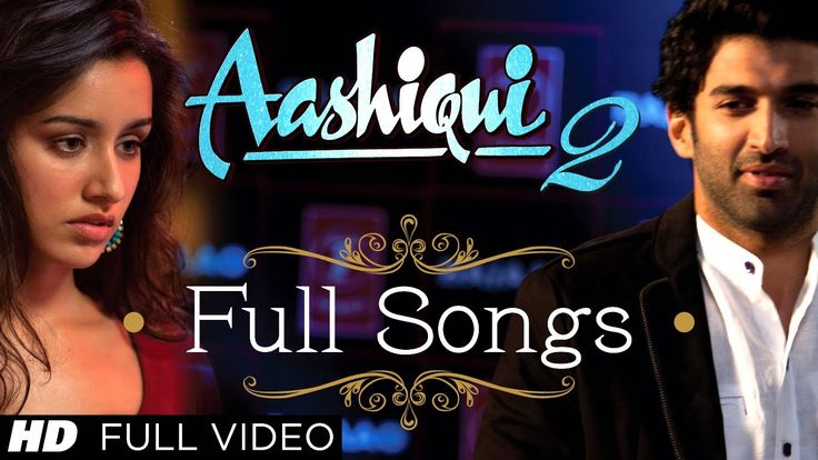 Aashiqui 2 All Video Songs With Dialogues | Aditya Roy Kapur, Shraddha K...