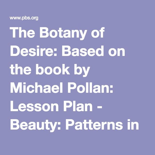 The Botany of Desire: Based on the book by Michael Pollan: Lesson Plan - Beauty: Patterns in Nature | PBS