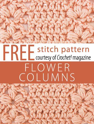 Free Flower Columns Stitch Pattern from Crochet! magazine. Download here: http://www.crochetmagazine.com/stitch_patterns.php?pattern_id=82