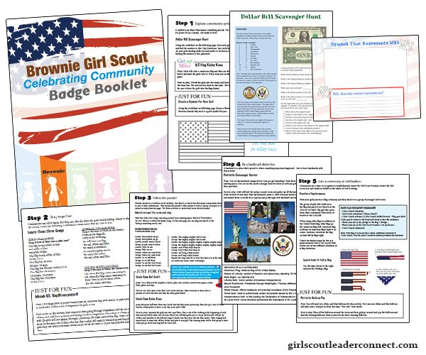 In this complete badge booklet you will have everything you need to complete the 5 steps of the badge once you complete this booklet your girls will earn the Brownie Celebrating Community Badge  Step Activities    Explore community symbols by going on a dollar bill scavenger hunt, get up and get moving with a US Flag relay game and discover your own personal symbol that represents you.   Sing together by learning 3 new songs and for some extra fun create a mosaic American flag as a group…