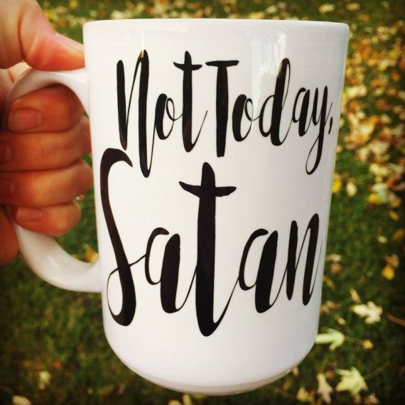 Not Today Satan Mug, Religious, God, Christian, coffee mug with saying, Gift, Ceramic Mug, Quote, Funny, little bit of coffee a lot of jesus