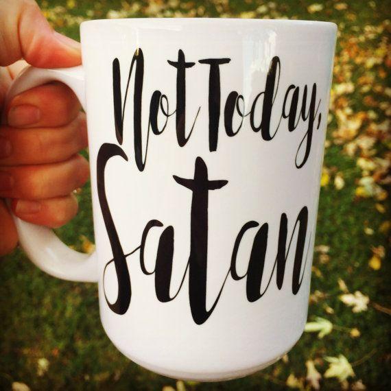 Not Today Satan Mug, Religious, God, Christian, coffee mug with saying, Gift, Ceramic Mug, Quote, Funny, little bit of coffee a lot of jesus