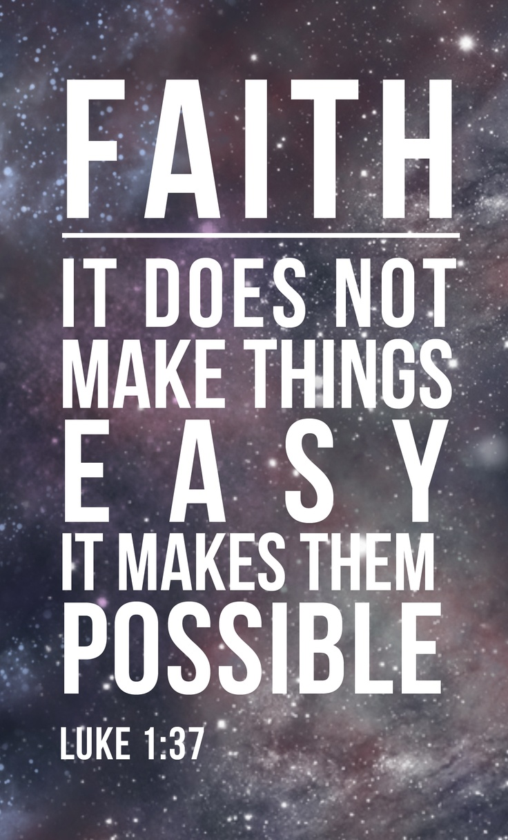 Faith Is The Substance Of Things Hoped For. The Evidence Of Things Not Seen.