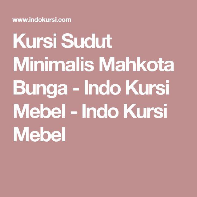 Kursi Sudut Minimalis Mahkota Bunga - Indo Kursi Mebel - Indo Kursi Mebel