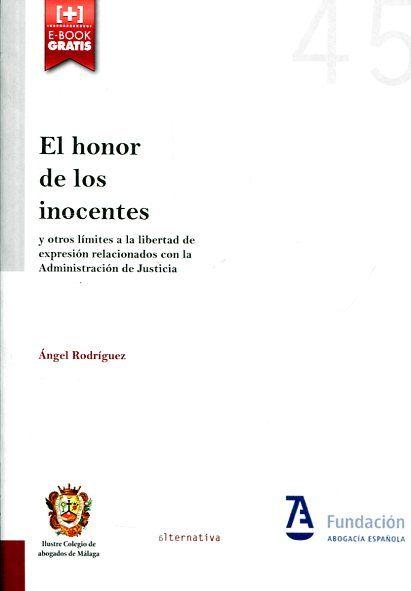 El honor de los inocentes : y otros límites a la libertad de expresión relacionados con la administración de justicia / Ángel Rodríguez. - 2016