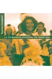 LA HERENCIA MUSICAL DE RAPA NUI - El más relevante y completo estudio sobre el mundo musical de Rapa Nui. Libro de 600 páginas, incluye CD-audio y partituras.