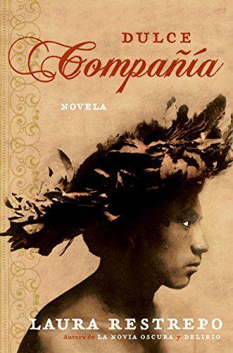 Amazon.com: Dulce Compania: Novela (9780060834845): Laura Restrepo: Books