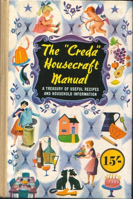 "The ""Creda"" Housecraft Manual  Published by Oldhams Press Ltd Simplex Electric Company Ltd, Staffs. 1958"