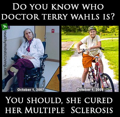 Have you heard of Dr. Terry Whals? She cured herself of Multiple Sclerosis with Food!