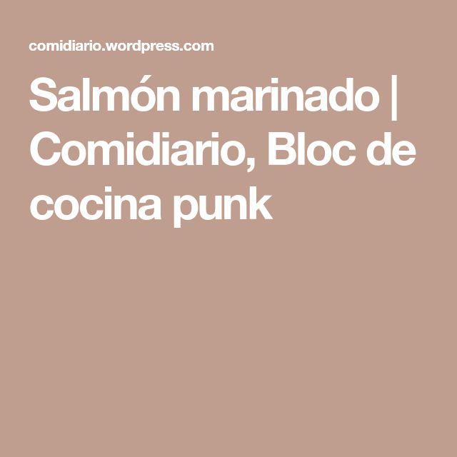 Salmón marinado | Comidiario, Bloc de cocina punk