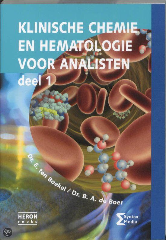 Klinische chemie en hematologie voor analisten deel 1en 2. E. Ten Boekel, 2015
