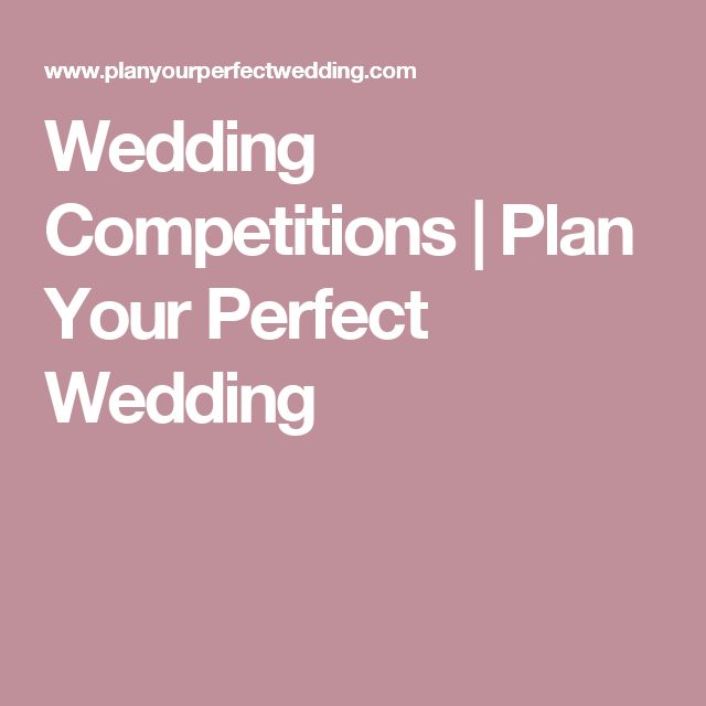 Wedding Competitions | Plan Your Perfect Wedding