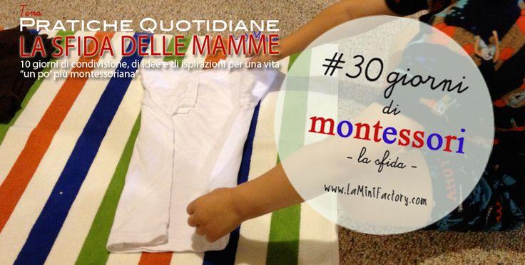 MiniFactory: Pratiche quotidiane la sfida delle mamme - a lot of Pratical life activities , Montessori inspired
