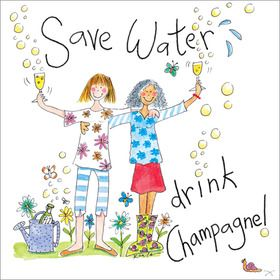 S227 Save Water Drink Champagne.  www.gailscards.com.au