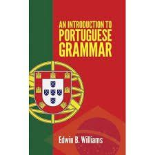 FREE+SHIPPING+!+Introduction+to+Portuguese+Grammar+(Dover+Language+Guides)++by+Edwin+B.+Williams