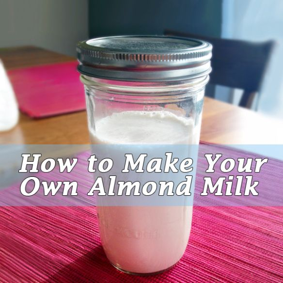 How to Make Your Own Almond Milk | Health News / Tips & Trends / Celebrity Health