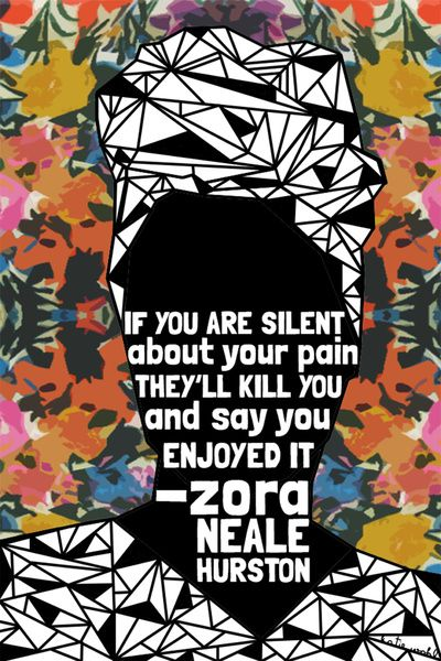 "ZNH - If You Are Silent - Black Lives Matter - Series - Black Voices - Print  ""If you are silent about your pain, they'll kill you and say you enjoyed it."" - Zora Neale Hurston   For every print and shirt bought in my ""Black Lives Matter"" series all PROFITS will be donated to the NATIONAL POLICE ACCOUNTABILITY PROJECT (NPAP)."