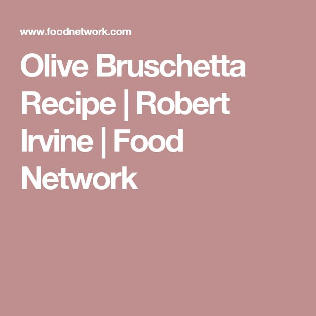 Olive Bruschetta Recipe | Robert Irvine | Food Network