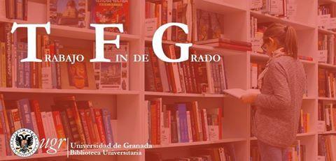 Trabajo Fin de Grado, en este portal se ofrecen pautas y herramientas de apoyo a su diseño y confección. #bibliotecaugr #tfg #ugr